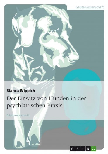Der Einsatz von Hunden in der psychiatrischen Praxis – Leseprobe