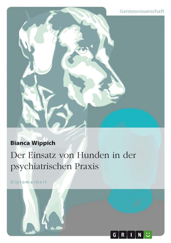 Der Einsatz von Hunden in der psychiatrischen Praxis