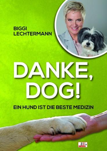 """""""Danke, Dog! – Ein Hund ist die beste Medizin"""" – Leseprobe"""