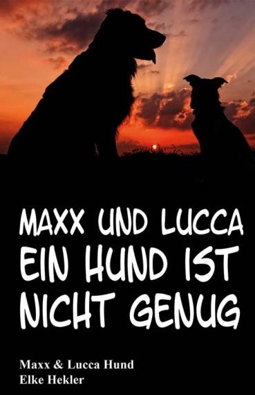 Maxx & Lucca: Ein Hund ist nicht genug! – Leseprobe