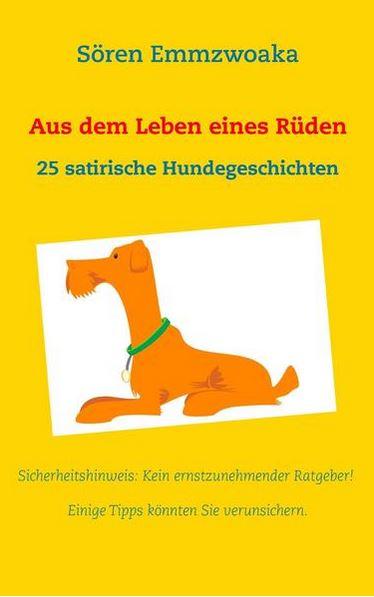 """Leseprobe – """"Aus dem Leben eines Rüden"""""""